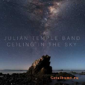 Julian Temple Band - Ceiling In The Sky (2015)