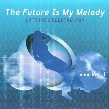 VA - The Future Is My Melody - Vol. 1, 2, 3 (2003 - 2007)