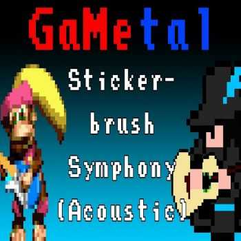 Gametal - Stickerbrush Symphony (2014)