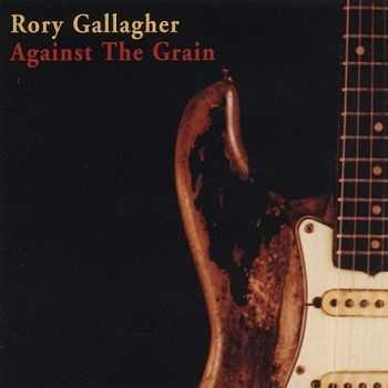 Rory Gallagher - Against the Grain [Reissue 1999] (1975)