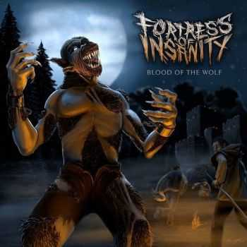 Fortress Of Insanity - Blood Of The Wolf [EP] (2015)