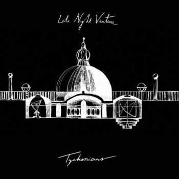 Late Night Venture - Tychonians (2015)