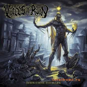 Voices of Ruin - Born From the Dark (2015)