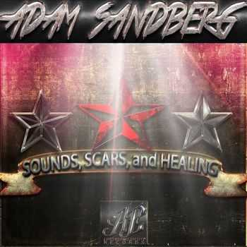 Adam Sandberg - Sounds, Scars, And Healing (2015)