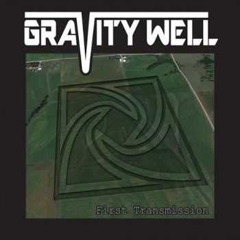 Gravity Well - First Transmission (2015)