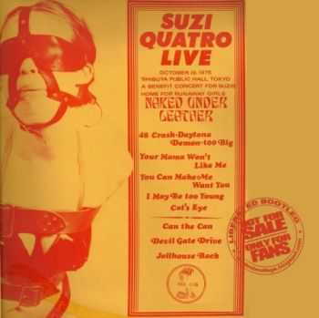 Suzi Quatro - Live, Naked Under Leather (1975) Lossless