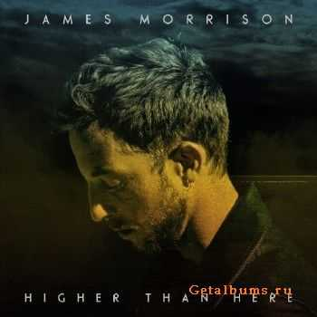 James Morrison - Higher Than Here (2015)