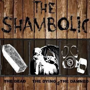 The Shambolic - The Dead The Dying And The Damned (2015)