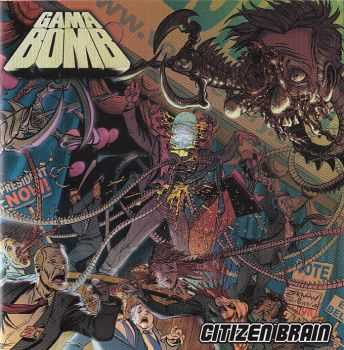 Gama Bomb - Citizen Brain(2008) LOSSLESS + MP3