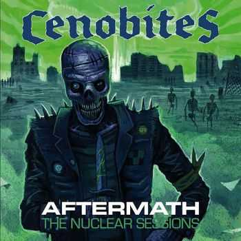 Cenobites - Aftermath (The Nuclear Sessions) (2015)