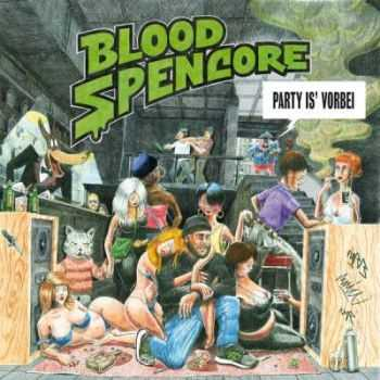 Blood Spencore - Party is' vorbei (iTunes) (2015)