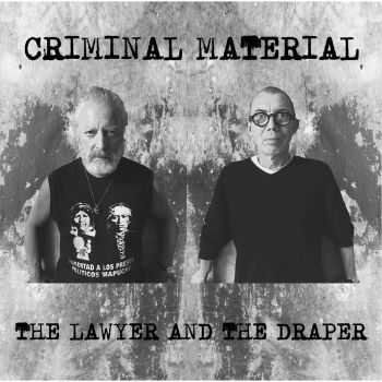 The Lawyer and the Draper - Criminal Material (2015)
