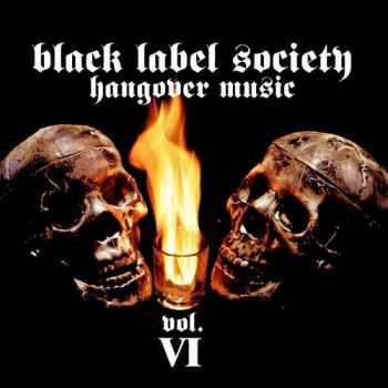 Black Label Society - Hangover Music Vol. VI (2004) Mp3+Lossless