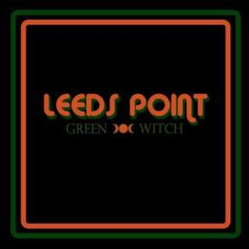 Leeds Point - Green Witch (2015)
