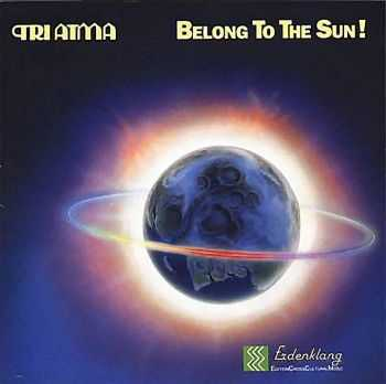 Tri Atma - Belong To The Sun! (1989)