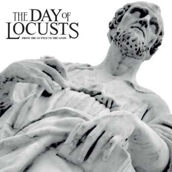 The Day Of Locusts - From The Gutter To The Gods (2015)