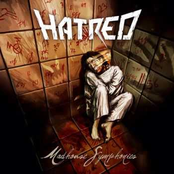 Hatred - Madhouse Symphonies(2008)