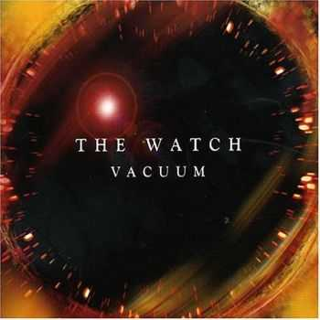 The Watch - Vacuum (2004) Mp3+Lossless