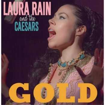 Laura Rain and the Caesars - Gold (2015)