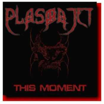Plasmajet - This Moment(ep 2007)