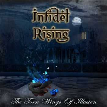 Infidel Rising - The Torn Wings of Illusion (2015)