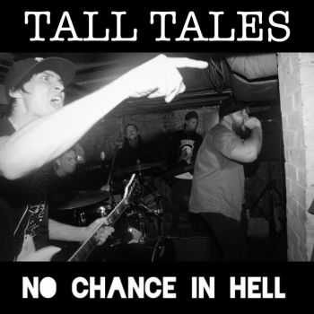 Tall Tales - No Chance In Hell (2015)
