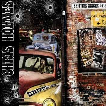 Chris Holmes - Shitting Bricks (2015)