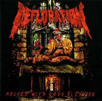 Defloration - Abused With Gods Blessing (2010) (LOSSLESS)