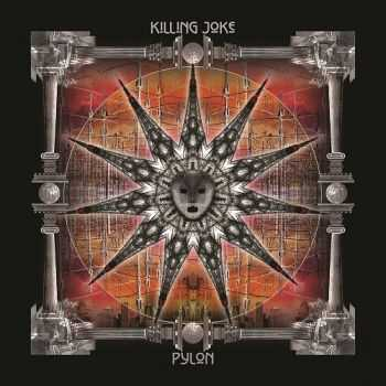 Killing Joke - Pylon (Deluxe Edition) (2015)