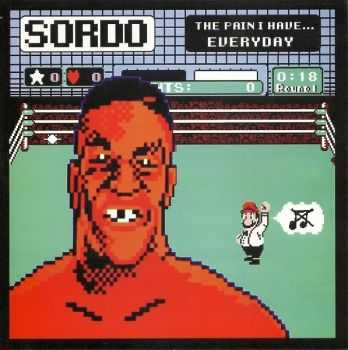 Sordo - The Pain I Have... Everyday EP (2015)
