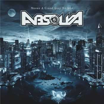 Absolva - Never A Good Day To Die (2015)