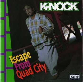 K-Nock - Escape From Quad City (1994)