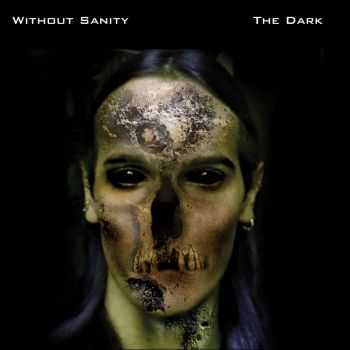Without Sanity - The Dark (2015)
