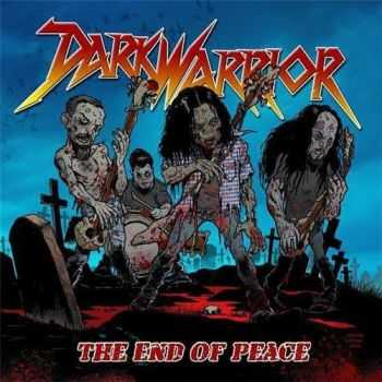 Dark Warrior - The End Of Peace (2015)