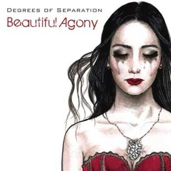 Degrees of Separation - Beautiful Agony (2015)