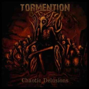Tormention - Chaotic Delusions (2015) (LOSSLESS)