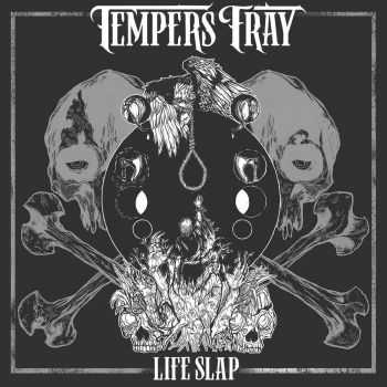 Tempers Fray - Life Slap, ЕР (2015)