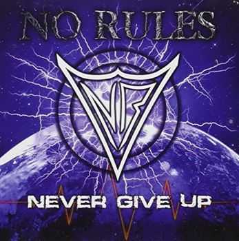 No Rules - Never Give Up (2015)