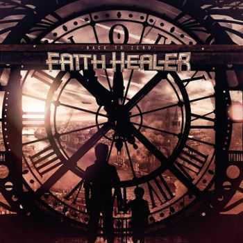 Faith Healer - Back To Zero (2015)