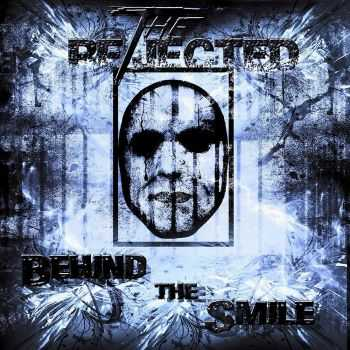 The Rejected - Behind The Smile (2015)