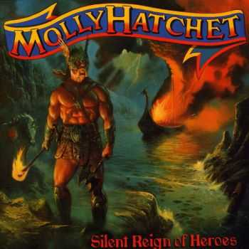 Molly Hatchet - Silent Reign Of Heroes 1998 (Lossless+MP3)