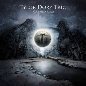 Tylor Dory Trio - Carried Away [EP] (2015)