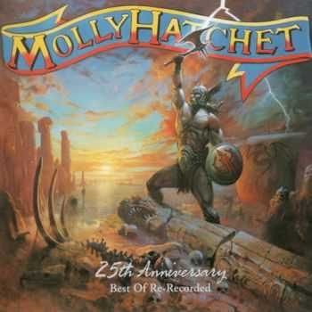 Molly Hatchet - 25th Anniversary (Best Of Re-Recorded) 2003 (Lossless+MP3)