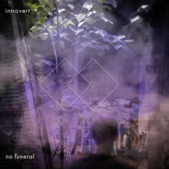 Introvert - No Funeral (2015)