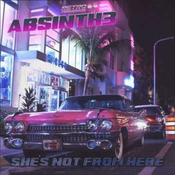 Absinth3 - She 's Not From Here (2015)