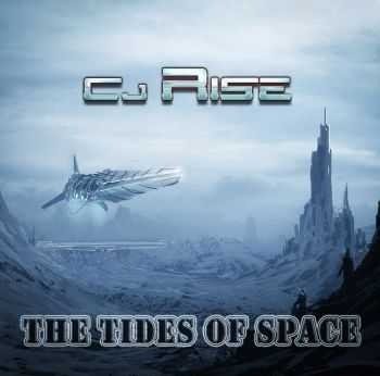 CJ Rise - The Tides Of Space (2015)