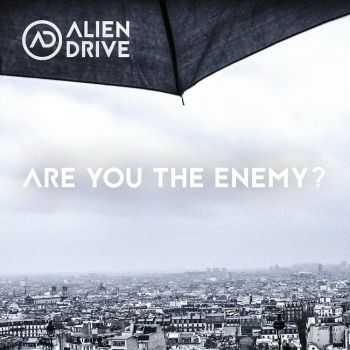 Alien Drive - Are You The Enemy? (2015)