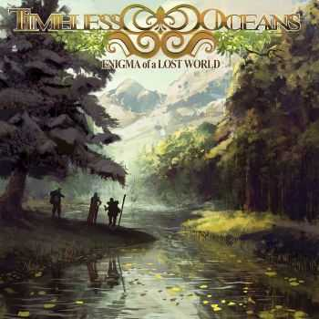 Timeless Oceans - Enigma Of A Lost World (2015)