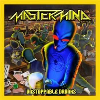 Mastermind - Unstoppable Drunks (2015)
