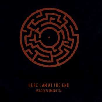 Vincenzo Marretta - Here I Am At The End (2015)